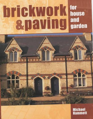 Brickwork and Paving for House and Garden (Hardback)