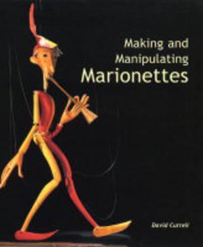 Making and Manipulating Marionettes (Hardback)