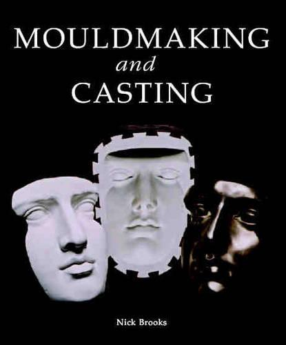 Mouldmaking and Casting: a Technical Manual (Hardback)