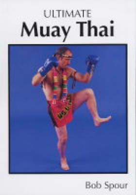 Ultimate Muay Thai: the Science of Eight Limbs (Paperback)