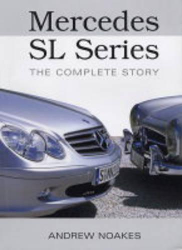 Mercedes Sl Series: the Complete Story (Hardback)