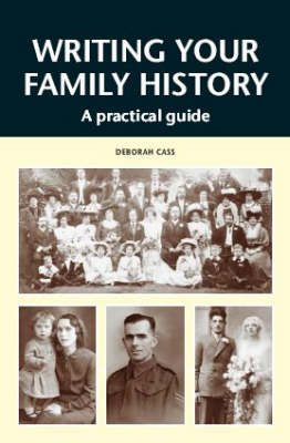 Writing Your Family History: A Practical Guide (Paperback)