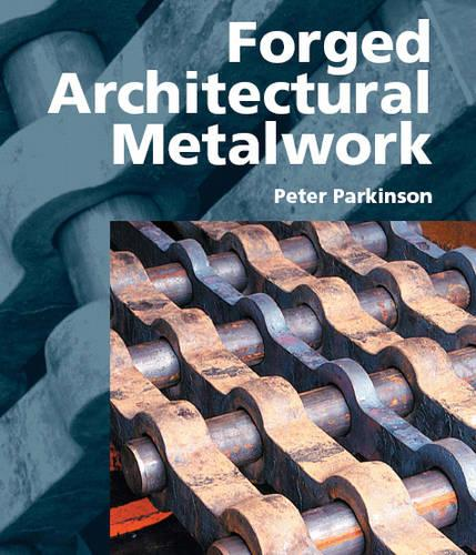 Forged Architectural Metalwork (Hardback)