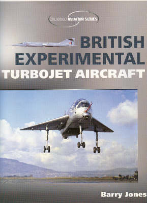 British Experimental Turbojet Aircraft - Crowood Aviation Series (Paperback)