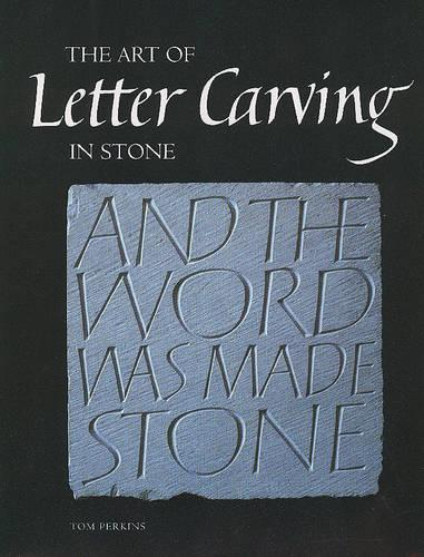 Art of Letter Carving in Stone, The (Hardback)