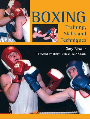 Boxing: Training, Skills and Techniques (Paperback)