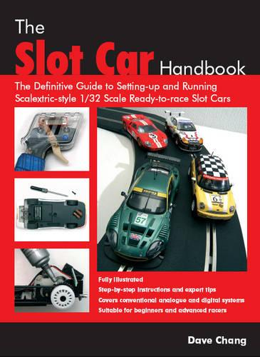 The Slot Car Handbook: The definitive guide to setting-up and running Scalextric sytle 1/32 scale ready-to-race slot cars (Paperback)