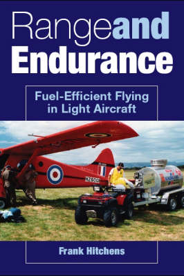 Range and Endurance: Fuel Efficient Flying in Light Aircraft (Paperback)