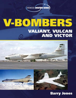 V Bombers: Valiant, Vulcan and Victor (Paperback)