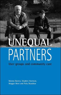 Unequal partners: User groups and community care (Paperback)