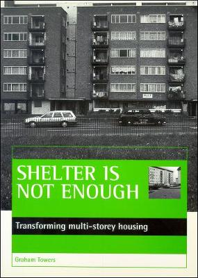 Shelter is not enough: Transforming multi-storey housing (Paperback)