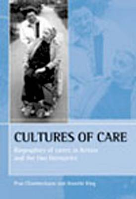 Cultures of care: Biographies of carers in Britain and the two Germanies (Paperback)