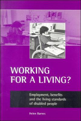 Working for a living?: Employment, benefits and the living standards of disabled people (Paperback)