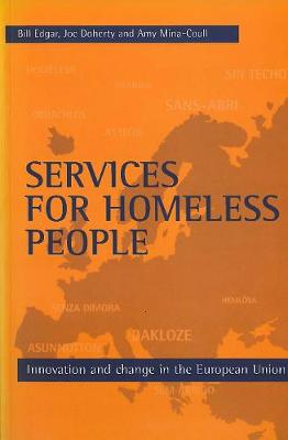 Services for homeless people: Innovation and change in the European Union - FEANTSA Series (Paperback)