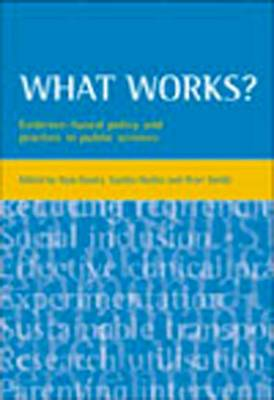 What works?: Evidence-based policy and practice in public services (Paperback)