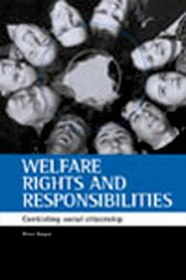 Welfare rights and responsibilities: Contesting social citizenship (Paperback)