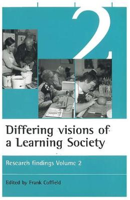 Differing visions of a Learning Society Vol 2: Research findings Volume 2 - ESRC Learning Society Series (Paperback)