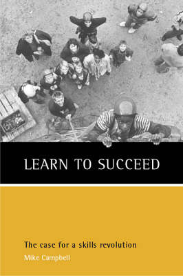 Learn to succeed: The case for a skills revolution (Paperback)