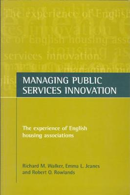 Managing public services innovation: The experience of English housing associations (Paperback)