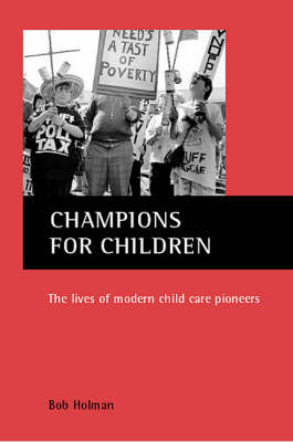 Champions for Children: The Lives of Modern Child Care Pioneers (Paperback)