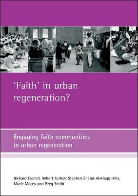 'Faith' in urban regeneration?: Engaging faith communities in urban regeneration (Paperback)