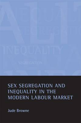 Sex segregation and inequality in the modern labour market (Hardback)