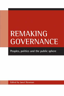 Remaking governance: Peoples, politics and the public sphere (Paperback)