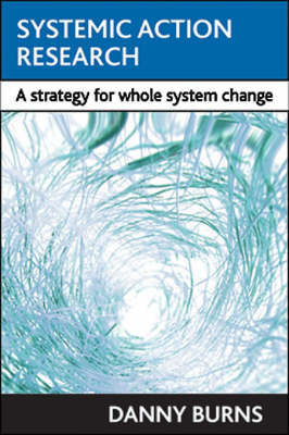 Systemic action research: A strategy for whole system change (Paperback)