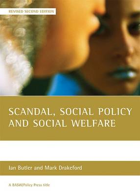 Scandal, social policy and social welfare - BASW/Policy Press Titles (Paperback)