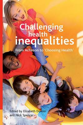 Challenging Health Inequalities: From Acheson to Choosing Health - Health & Society S. (Paperback)