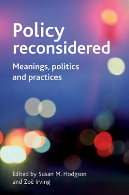 Policy reconsidered: Meanings, politics and practices (Paperback)