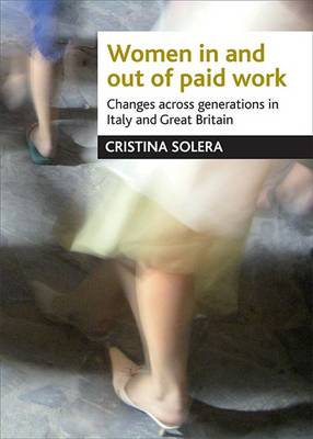 Women in and out of paid work: Changes across generations in Italy and Britain (Hardback)