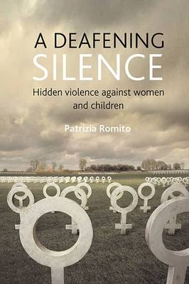 A deafening silence: Hidden violence against women and children (Paperback)