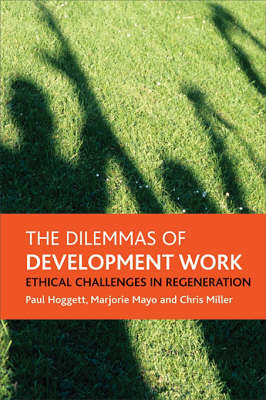 The dilemmas of development work: Ethical challenges in regeneration (Paperback)