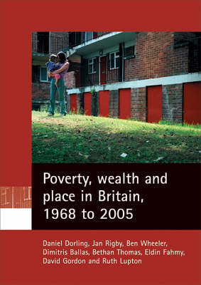 Poverty, wealth and place in Britain, 1968 to 2005 (Paperback)