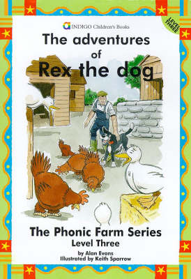 Rex the Dog: Level 3 - The phonic farm series (Paperback)