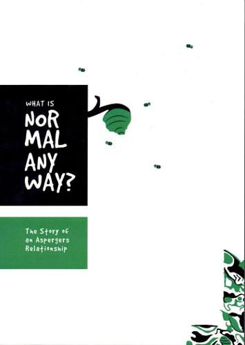 What is Normal Anyway: The Story of an Aspergers Relationship (Paperback)