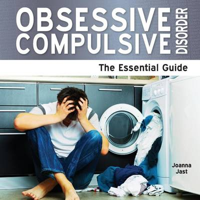 Obsessive Compulsive Disorder: The Essential Guide (Paperback)