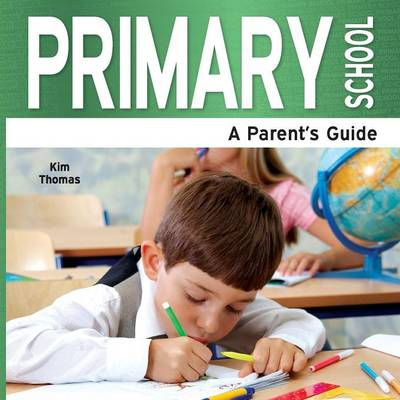 Primary School: A Parent's Guide (Paperback)