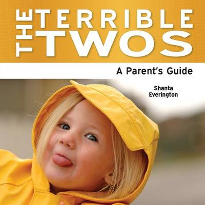 The Terrible Twos: A Parent's Guide (Paperback)