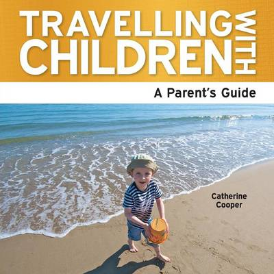 Travelling with Children: The Essential Guide (Paperback)