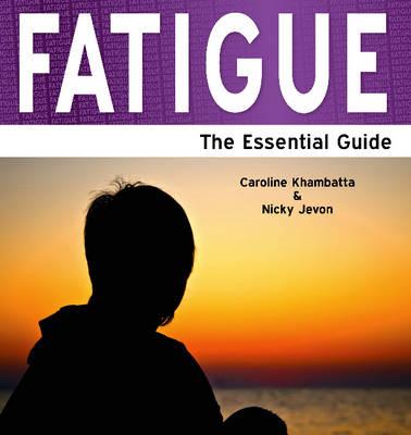 Fatigue: The Essential Guide (Paperback)