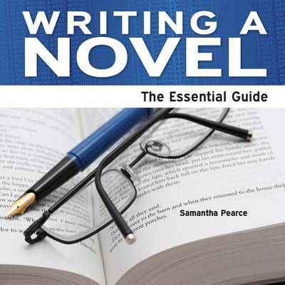 Writing a Novel: The Essential Guide (Paperback)