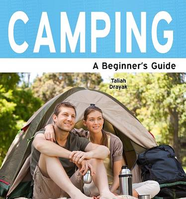 Camping: A Beginner's Guide (Paperback)