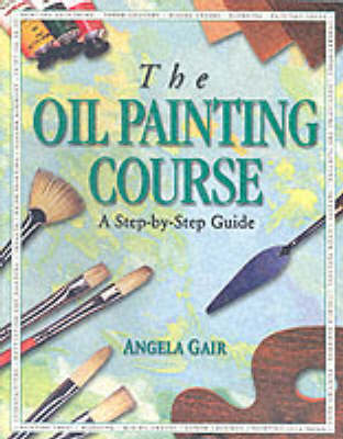The Oil Painting Course - Step-by-Step (Paperback)