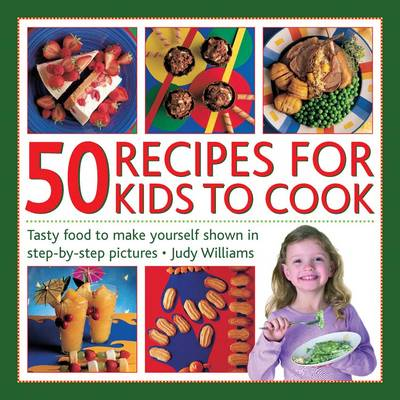 50 Recipes for Kids to Cook (Paperback)