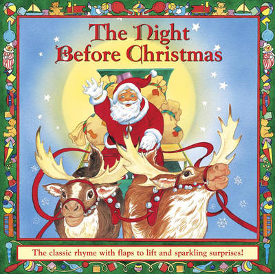 Christmas Book.The Night Before Christmas The Classic Rhyme With Flaps To Lift And Sparkling Surprises Board Book