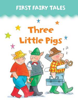 First Fairy Tales: Three Little Pigs (Board book)