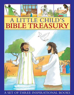 A little child's Bible treasury: A Set of Three Inspirational Books (Board book)