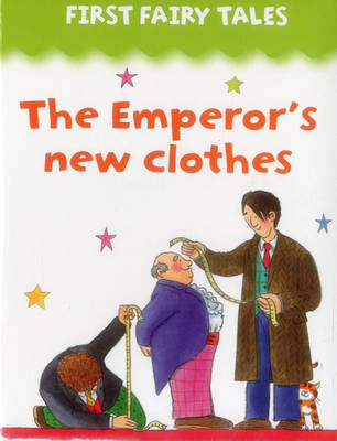 First Fairy Tales: The Emperor's New Clothes (Board book)